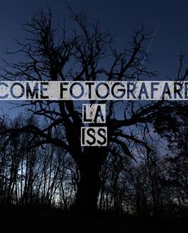 Come fotografare la ISS